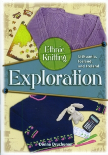 Ethnic Knitting Exploration : Lithuania, Iceland, and Ireland, Paperback / softback Book