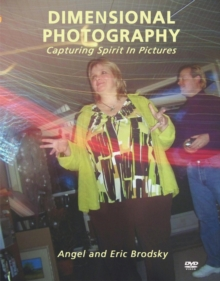 Dimensional Photography : Capturing Spirit in Pictures, Digital Book