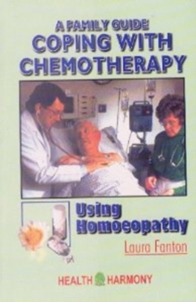 Coping with Chemotherapy Using Homeopathy, Paperback / softback Book