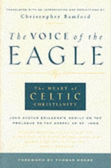 The Voice of the Eagle : The Heart of Celtic Christianity, Paperback Book