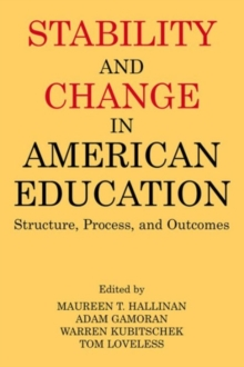 Stability and Change in American Education : Structure, Process and Outcomes, Paperback / softback Book