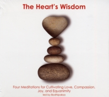 Heart's Wisdom : Four Meditations for Cultivating Love, Compassion, Joy, and Equanimity, CD-Audio Book
