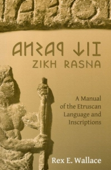 Zikh Rasna: A Manual of the Etruscan Language and Inscriptions, Paperback Book