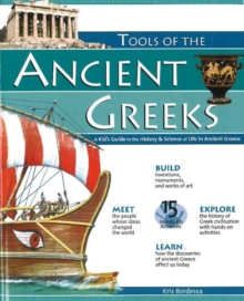 TOOLS OF THE ANCIENT GREEKS : A Kid's Guide to the History & Science of Life in Ancient Greece, Paperback / softback Book
