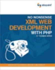 No Nonsense XML Web Development with PHP, Paperback Book