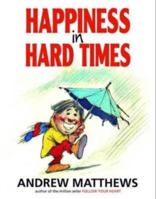 Happiness in Hard Times, Paperback / softback Book
