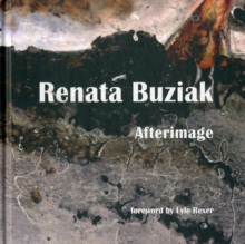 Renata Buziak : Afterimage, Hardback Book