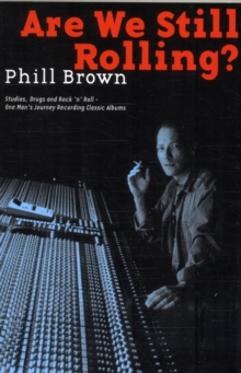 Brown Phil Are We Still Rolling Recording Classic Albums Bam Bk, Paperback / softback Book