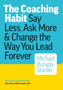 Coaching Habit, Hardback Book