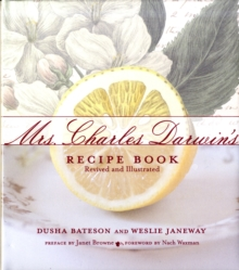 Mrs. Charles Darwin's Recipe Book : Revived and Illustrated, Hardback Book
