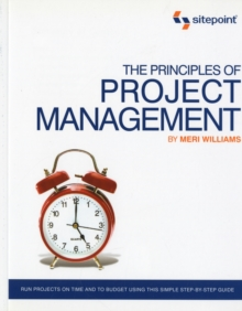 The Principles of Project Management (SitePoint - Project Management), Paperback / softback Book