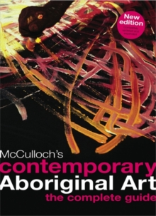 McCulloch's Contemporary Aboriginal Art: Complete Regional Guide, Paperback Book