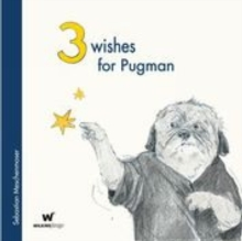 3 Wishes for Pugman, Hardback Book