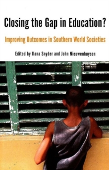 Closing the Gap in Education? : Improving Outcomes in Southern World Societies, Paperback / softback Book