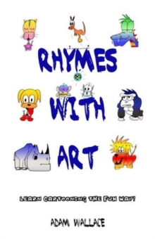 Rhymes With Art - Learn Cartooning the Fun Way, Paperback / softback Book