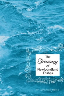 Treasury of Newfoundland Dishes : 50th Anniversary Edition, Spiral bound Book