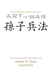 Art of War : Centenniel Anthology Edition with Translations by Zieger and Giles, Hardback Book