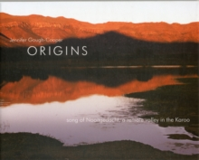 Origins - Song of Nooitgedacht a Remote Valley in the Karoo, Hardback Book