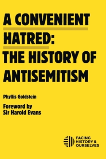 Convenient Hatred : The History of Antisemitism, Paperback / softback Book