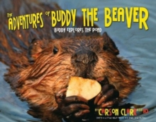 The Adventures of Buddy the Beaver: Buddy Explores the Pond : Buddy Explores the Pond, Paperback / softback Book