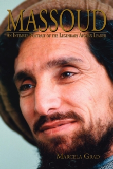 Massoud : An Intimate Portrait of the Legendary Afghan Leader, Paperback Book