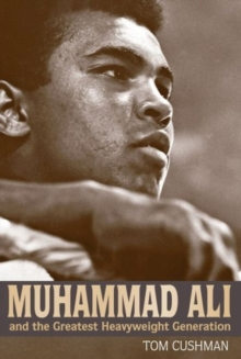 Muhammad Ali and the Greatest Heavyweight Generation, Hardback Book
