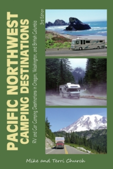 Pacific Northwest Camping Destinations : RV and Car Camping Destinations in Oregon, Washington, and British Columbia, Paperback Book