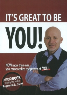It's Great to be You! : NOW More Than Ever, You Must Realize the Power of YOU, CD-Audio Book