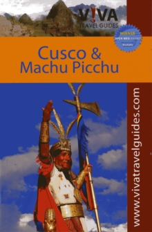 VIVA Travel Guides Machu Picchu and Cusco, Peru : Including the Sacred Valley and Lima, Paperback Book