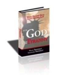 For God or for Tyranny : When Nations Deny God's Natural Law, Hardback Book
