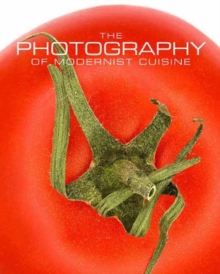 The Photography of Modernist Cuisine, Hardback Book