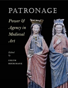 Patronage, Power, and Agency in Medieval Art, Paperback / softback Book