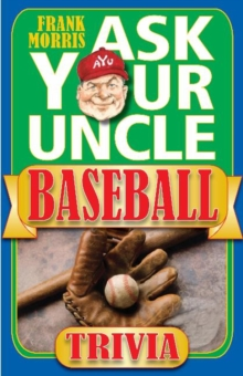 Ask Your Uncle Baseball Trivia, Paperback / softback Book