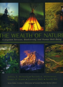 The Wealth of Nature : Ecosystem Services, Biodiversity, and Human Well-Being, Hardback Book