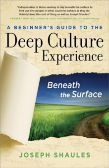 A Beginner's Guide to the Deep Culture Experience : Beneath the Surface, Paperback / softback Book