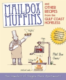 Mailbox Muffins : And Other Recipes from the Gulf Coast Homeless, Paperback / softback Book