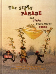 The Silly Parade and Other Topsy-Turvy Poems : Russian Folk Nursery Rhymes, Tongue Twisters, and Lullabies, Hardback Book