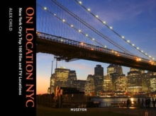 On Location NYC: New York City's Top 50 Film and TV Locations, Paperback / softback Book
