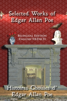 Selected Works of Edgar Allan Poe : Bilingual Edition: English-French, Paperback / softback Book