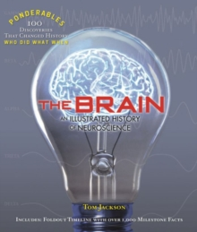 The Brain : An Illustrated History of Neuroscience (Ponderables), Hardback Book
