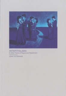 Antiepithalamia : & Other Poems of Regret and Resentment, Paperback / softback Book