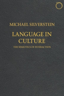Language in Culture - The Semiotics of Interaction, Paperback / softback Book