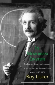In Memoriam Einstein : The Einstein Centennial Symposium at the Institute for Advanced Study, March 1418 1979, Paperback / softback Book