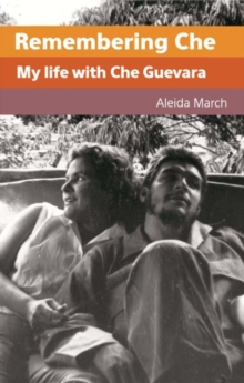 Remembering Che : My Life with Che Guevara, Paperback Book