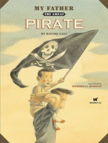 My Father the Great Pirate, Hardback Book