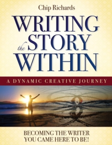 Writing the Story within : Becoming the Writer You Came Here to be, Paperback / softback Book
