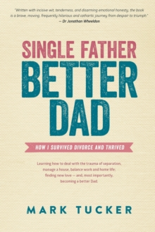 Single Father, Better Dad, Paperback / softback Book