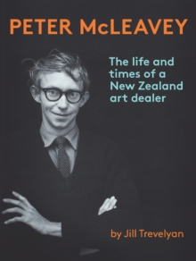 Peter McLeavey : The life and times of a New Zealand art dealer, Paperback / softback Book