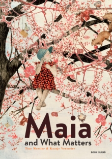 Maia and What Matters, Hardback Book