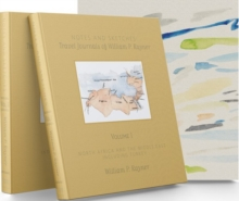 Notes and Sketches : Travel Journals of William P. Rayner, Mixed media product Book